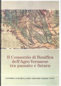 Il Consorzio di Bonifica dell'Agro Veronese tra passato e futuro